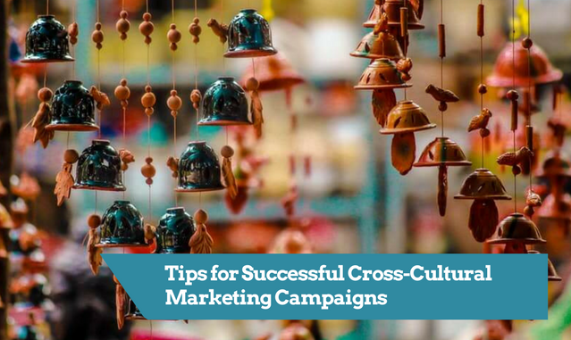 tips for a successful cross cultural marketing campaign