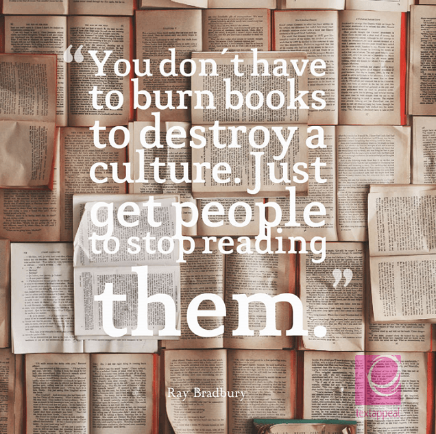 culture quote - You don't have to burn books to destroy a culture. Just get people to stop reading them.