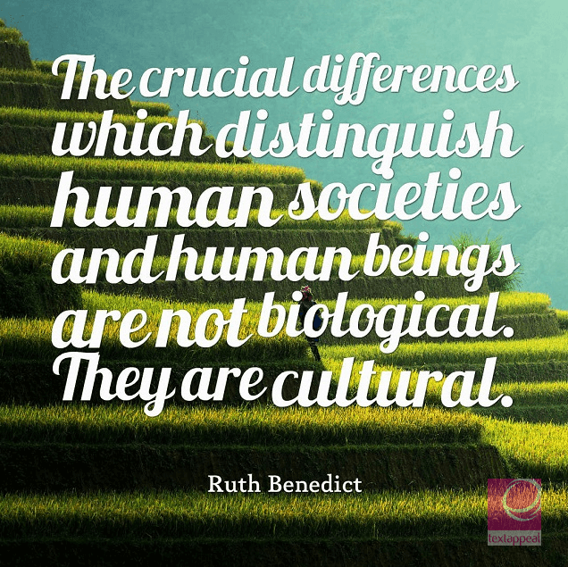 culture quote The crucial differences which distinguish human societies and human beings are not biological. They are cultural.