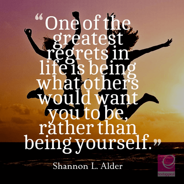 culture quote - One of the greatest regrets in life is being what others would want you to be, rather than being yourself