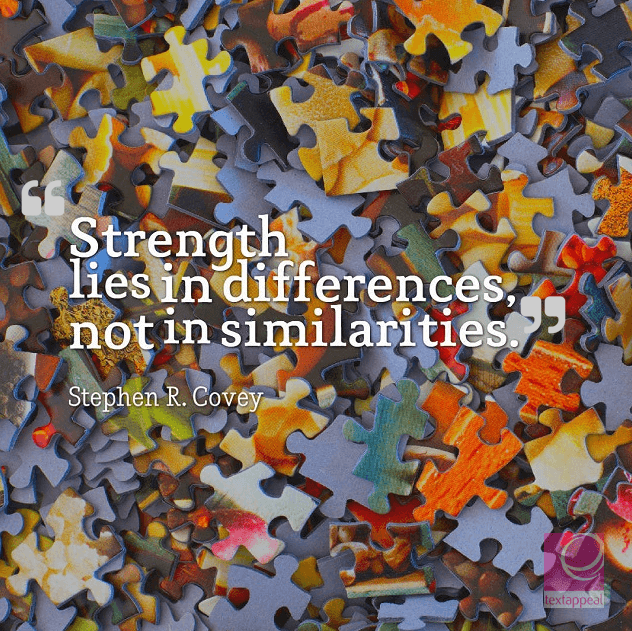 culture quote - strength lies in differences not in similarities