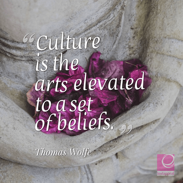 culture quotes - culture is the arts elevated to a set of beliefs