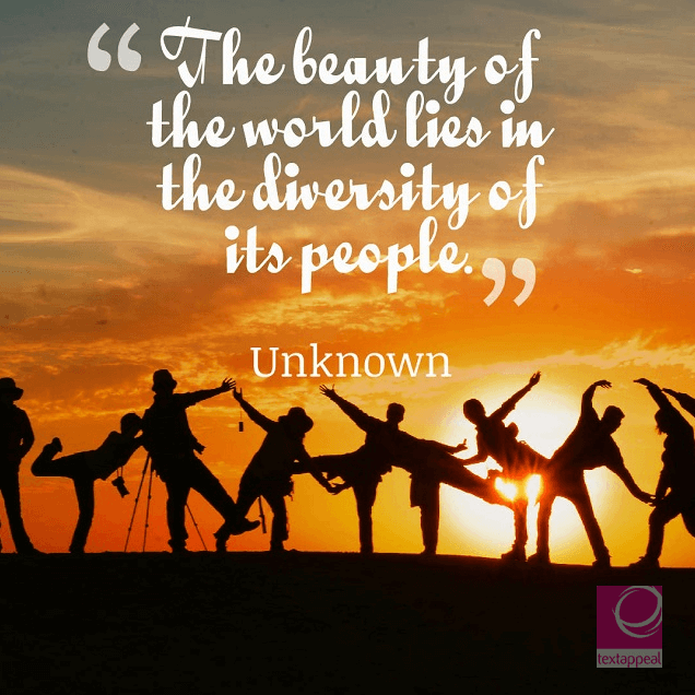culture quote - the beauty of the world lies in the diversity of its people