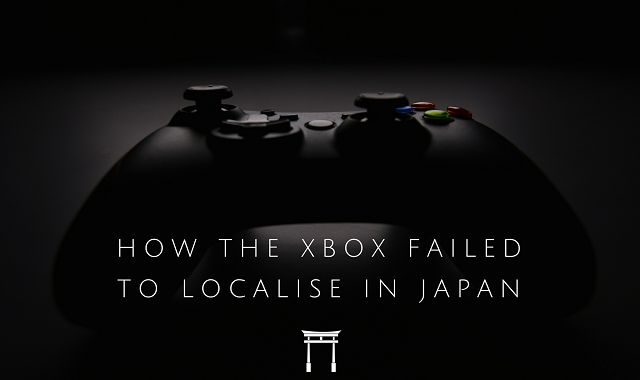 japanese entertainment and how the xbox failed to localise in japan