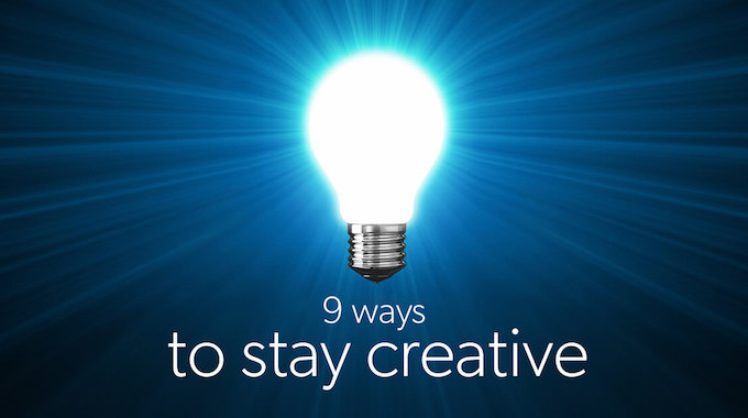 how to be and stay creative